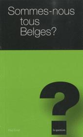 Sommes-nous tous belges ? t.13 - Couverture - Format classique