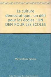 La Culture Democratique : Un Defi Pour Les Ecoles - Couverture - Format classique