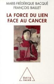 La force du lien face au cancer - Couverture - Format classique