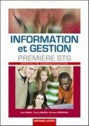 Information et gestion ; 1ère STG spécialité communication ; manuel de l'élève - Couverture - Format classique