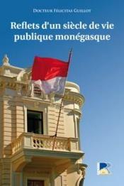 Reflets d'un siècle de vie publique monégasque - Couverture - Format classique