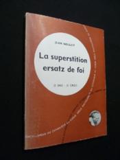 La superstition ersatz de foi - Couverture - Format classique