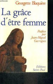 La Grace D'Etre Femme - Couverture - Format classique