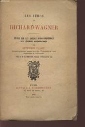 Les Heros De Richard Wagner - Etudes Sur Les Origines Indo-Europennes Des Legendes Wagneriennes. - Couverture - Format classique