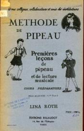 METHODE DE PIPEAU / PREMIERES LECONS DE PIPEAU ET DE LECTURE MUSICAL / COUR PREPARATOIRE / TOU MUSICIENS (1ere PARTIE). - Couverture - Format classique