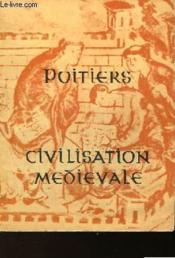 Poitiers Civilisation Medievale - Couverture - Format classique
