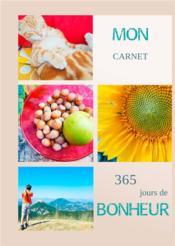 Mon carnet 365 jours de bonheur - Couverture - Format classique