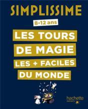 Simplissime ; les tours de magie les + faciles du monde - Couverture - Format classique