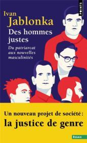 Des hommes justes ; du patriarcat aux nouvelles masculinités - Couverture - Format classique