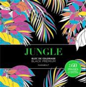 Jungle ; bloc de coloriage black premium - Couverture - Format classique