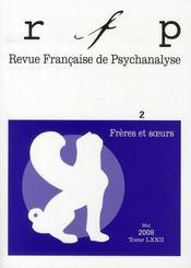 REVUE FRANCAISE DE PSYCHANALYSE N.72/2 ; frères et soeurs - Intérieur - Format classique