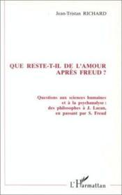 Que reste-t-il de l'amour après Freud ? - Couverture - Format classique