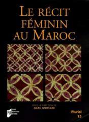 Le récit féminin au Maroc - Couverture - Format classique