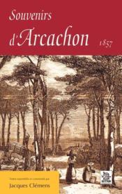 Souvenirs d'Arcachon 1857 - Couverture - Format classique