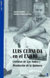 Luis Cernuda En El Exilio La Desolacion De La Quimera - Couverture - Format classique