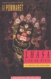 Lhasa ; lieu du divin ; la capitale des Dalai-Lamas - Intérieur - Format classique