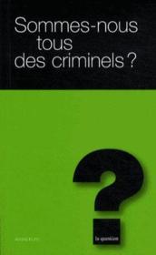 Sommes-nous tous des criminels ? t.14 - Couverture - Format classique