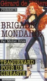 Brigade mondaine t.309 ; traquenard pour un cinéaste - Couverture - Format classique