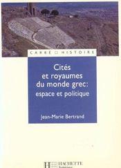 Cites et royaumes du monde grec - espace et politique - Intérieur - Format classique