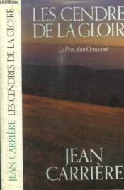 Les Cendres de la gloire ou le Prix d'un Goncourt - Couverture - Format classique