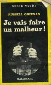 Collection : Serie Noire N° 1725 Je Vais Faire Un Malheur ! - Couverture - Format classique