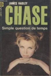 Collection La Poche Noire. N° 157 Simple Question De Temps. - Couverture - Format classique