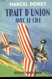 Trait D'Union Avec Le Ciel. - Couverture - Format classique