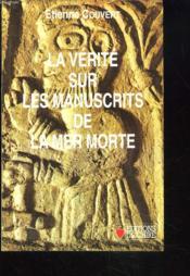 La vérité sur les manuscrits de la Mer Morte - Couverture - Format classique