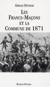 Les Francs-Macons Et La Commune De 1871 - Couverture - Format classique