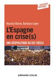 L'Espagne en crise(s) ; une géopolitique au XXIe siècle - Couverture - Format classique