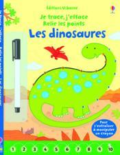JE TRACE, J'EFFACE ; relie les points ; les dinosaures - Couverture - Format classique