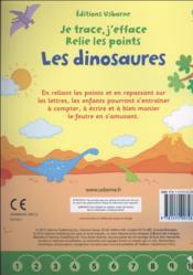 JE TRACE, J'EFFACE ; relie les points ; les dinosaures - 4ème de couverture - Format classique