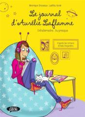 Le journal d'Aurélie Laflamme T.1 ; extraterrestre... ou presque - Couverture - Format classique