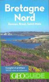 GEOguide ; Bretagne nord ; Rennes, Brest, Saint-Malo - Couverture - Format classique