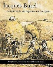 Jacques Burel ; témoin de la vie paysanne en Bretagne - Intérieur - Format classique