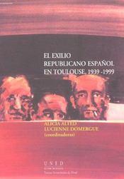 El Exilio Republicano Espanol En Toulouse ( 1939-1999 ) - Intérieur - Format classique