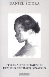 Portraits Intimes De Femmes Extraordinaires - Couverture - Format classique