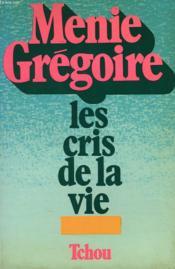 Les Cris De La Vie - Couverture - Format classique