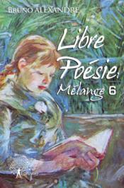 Libre Poesie: Melange 6 - Couverture - Format classique