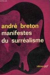 Manifestes Du Surrealisme. Collection : Idees N° 23 - Couverture - Format classique