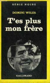 Collection : Serie Noire N° 1726 T'Es Plus Mon Frere - Couverture - Format classique