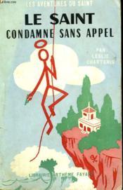 Le Saint Condamne Sans Appel. Les Aventures Du Saint N°41. - Couverture - Format classique