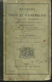 Methode De Coupe Et D'Assemblage Pour Robes De Femmes, Vetements D'Enfants, Trousseau Et Layette - Couverture - Format classique