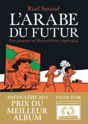 L'Arabe du futur T.1 ; une jeunesse au Moyen-Orient (1978-1984) - Couverture - Format classique