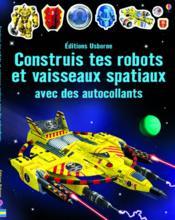 Construis tes robots et vaisseaux spatiaux avec des autocollants - Couverture - Format classique