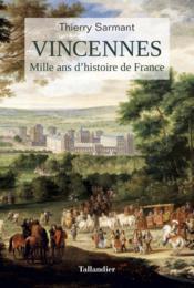 Vincennes ; mille ans d'histoire de France - Couverture - Format classique