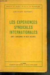 Les Experiences Syndicales Internationales Des Origines A Nos Jours - Histoire Du Travail Et De La Vie Economique. - Couverture - Format classique