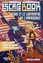 Escape book ; Icare et le labyrinthe de l'impossible - Couverture - Format classique