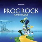 Prog rock en 150 figures - Couverture - Format classique