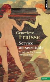 Service ou servitude ; essai sur les femmes toutes mains - Couverture - Format classique